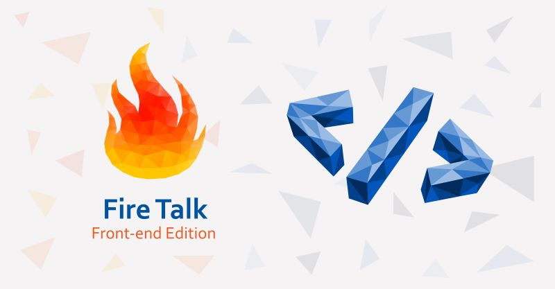 Fire Talk - Front-end Edition